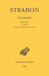 Strabon - Géographie - Tome 14 Livre XVII, 1re partie : l'Egypte et l'Ethiopie nilotique.