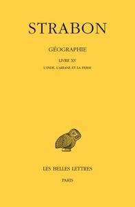 Strabon - Géographie - Tome 12 Livre XV, L'Inde, l'Ariane et la Perse.