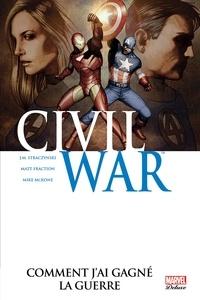 STRACZYNSKI+FRACTION+KNAU - Civil War Tome 6 : Comment j'ai gagné la guerre.