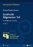 Strafrecht Allgemeiner Teil - Die Straftat und ihr Aufbau. Mit ebook: Lehrbuch, Entscheidungen, Gesetzestexte.