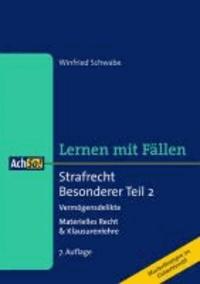 Strafrecht Besonderer Teil 2. Vermögensdelikte - Materielles Recht & Klausurenlehre. Musterlösungen im Gutachtenstil. Lernen mit Fällen.