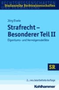 Strafrecht Besonderer Teil II - Eigentums- und Vermögensdelikte.