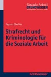 Strafrecht und Kriminologie für die Soziale Arbeit.