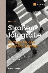 Straßenfotografie - 50 Tipps für den schnellen Einstieg.