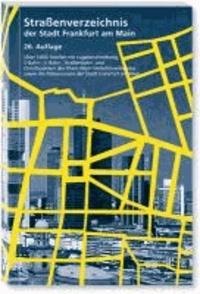 Straßenverzeichnis der Stadt Frankfurt am Main - Über 3.000 Straßen mit Lagebeschreibung, S-Bahn-, U-Bahn-, Straßenbahn- und Omnibuslinien des Rhein-Main-Verkehrsverbundes sowie die Polizeireviere der Stadt Frankfurt am Main.