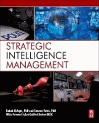 Strategic Intelligence Management - National Security Imperatives and Information and Communications Technologies.