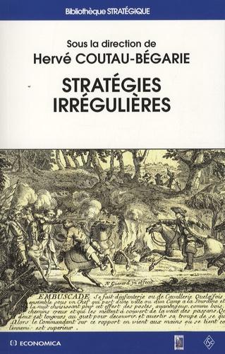 Hervé Coutau-Bégarie - Stratégie irrégulières.