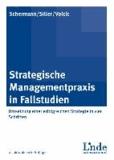 Strategische Managementpraxis in Fallstudien - Umsetzung einer erfolgreichen Strategie in vier Schritten.