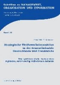 Strategische Wettbewerbsinteraktion in der Zementindustrie Deutschlands und Frankreichs - Eine spieltheoretische Analyse einer regionalen, anbieterseitig verflochtenen Industrie.