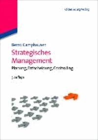 Strategisches Management - Planung, Entscheidung, Controlling.