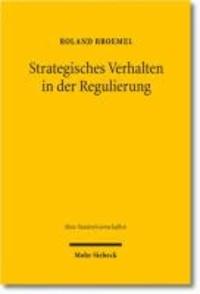 Strategisches Verhalten in der Regulierung - Zur Herausbildung eines Marktgewährleistungsrechts in den Netzwirtschaften.