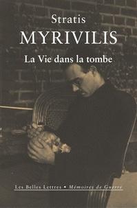 Stratis Myrivilis - La vie dans la tombe.