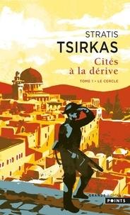 Stratis Tsirkas - Cités à la dérive Tome 1 : Le Cercle.