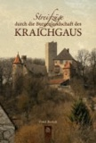 Streifzüge durch die Burgenlandschaft des Kraichgaus.