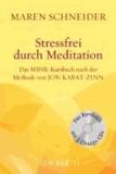 Stressfrei durch Meditation - Das MBSR-Kursbuch nach der Methode von Jon Kabat-Zinn.