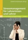 Stressmanagement für Lehrerinnen und Lehrer - Ein Trainingsbuch mit Kopiervorlagen.