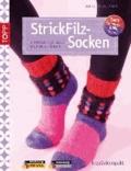 StrickFilzSocken - stricken, verfilzen und wohlfühlen.