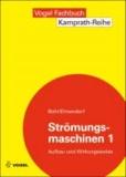 Strömungsmaschinen 1 - Aufbau und Wirkungsweise.