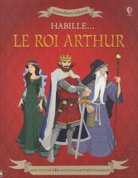 Struan Reid et Diego Diaz - Habille... Le roi Arthur - Avec plus de 140 autocollants réutilisables.