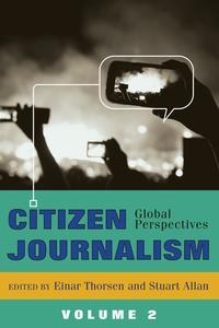 Stuart Allan et Einar Thorsen - Citizen Journalism - Global Perspectives- Volume 2.