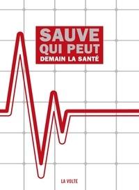 Stuart Calvo - Sauve qui peut - Demain la santé.
