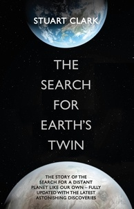 Stuart Clark - The Search For Earth's Twin.