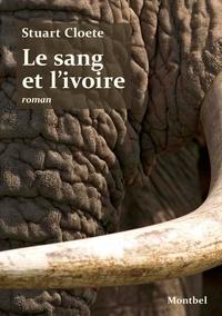 Stuart Cloete - Le sang et l'ivoire.