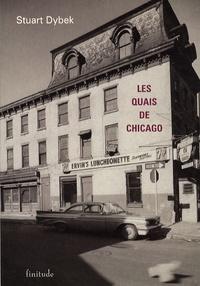 Stuart Dybek - Les quais de Chicago.