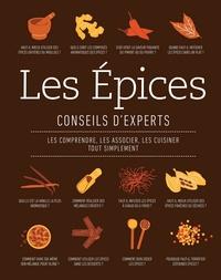 Stuart Farrimond - Les épices, conseils d'experts - Les comprendre, les associer, les cuisiner tout simplement.