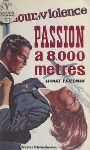 Stuart Friedman - Passion à 8000 mètres.
