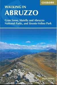 Stuart Haines - Walking in Abruzzo - Gran Sasso, Maiella and Abruzzo National Parks, and Sirente-Velino Park.