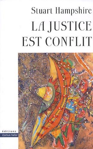 Stuart Hampshire - La justice est conflit.