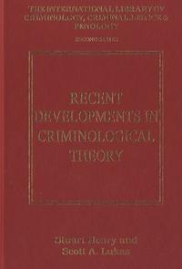Stuart Henry et Scott A. Lukas - Recent Development in Criminological Theory.