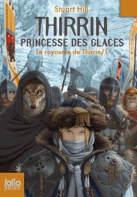 Stuart Hill - Le royaume de Thirrin Tome 1 : Thirrin, princesse des Glaces.