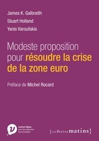 Stuart Holland et James K. Galbraith - Modeste proposition pour résoudre la crise de la zone euro.