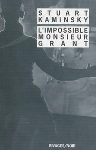 Stuart Kaminsky - L'Impossible Monsieur Grant.