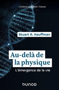 Stuart Kauffman - Au-delà de la physique - L'émergence de la vie.