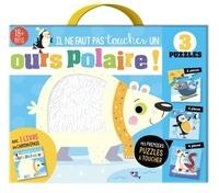 Stuart Lynch et Rosie Greening - Il ne faut pas toucher un ours polaire ! - Avec 3 puzzles.