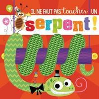 Stuart Lynch et Rosie Greening - Il ne faut pas toucher un serpent !.