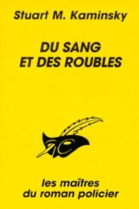 Stuart M. Kaminsky - Du sang et des roubles.