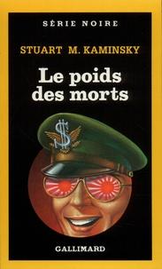 Stuart M. Kaminsky - Le Poids des morts.