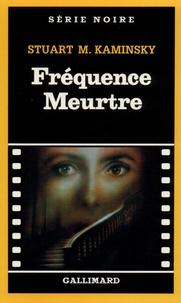 Stuart M. Kaminsky - Radio-panique - Fréquence meurtre.