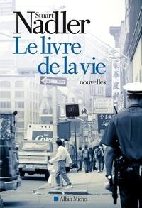 Stuart Nadler et Stuart Nadler - Le Livre de la vie.