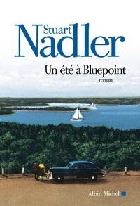 Stuart Nadler - Un été à Bluepoint.