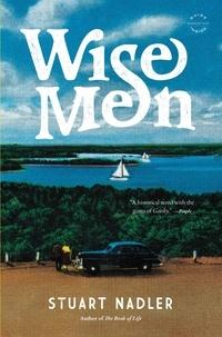 Stuart Nadler - Wise Men - A Novel.