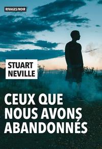 Stuart Neville - Ceux que nous avons abandonnés.