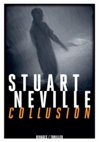 Stuart Neville et Stuart Neville - Collusion.