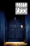 Stuart Neville - Le silence pour toujours.