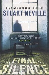 Stuart Neville - The Final Silence.
