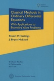 Stuart P. Hastings et J. Bryce McLeod - Classical Methods in Ordinary Differential Equations - With Applications to Boundary Value Problems.